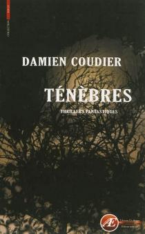 Ténèbres : thriller - DamienCoudier