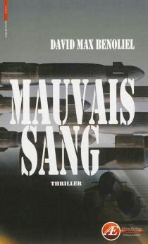 Mauvais sang : thriller - David MaxBenoliel