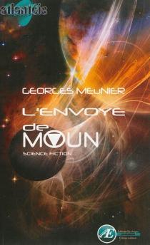 L'envoyé de Moun - GeorgesMeunier