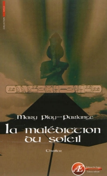 La malédiction du soleil : thriller - Mary Play-Parlange