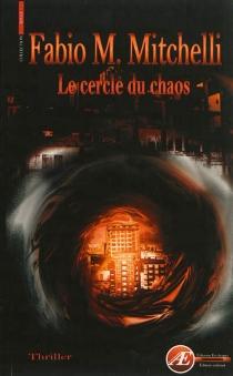 Le cercle du chaos : thriller - Fabio M.Mitchelli