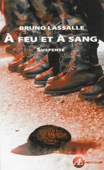 A feu et à sang : suspense - BrunoLassalle