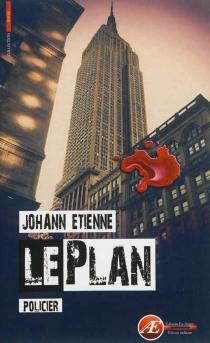 Le plan : nouvelle policière - JohannEtienne
