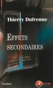 Effets secondaires : thriller - Thierry Dufrenne