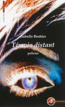 Témoin distant : policier - IsabelleBrottier