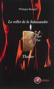 Le reflet de la Salamandre : thriller - PhilippeBoizart