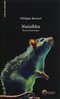 Nuisibles : roman fantastique - PhilippeBoizart