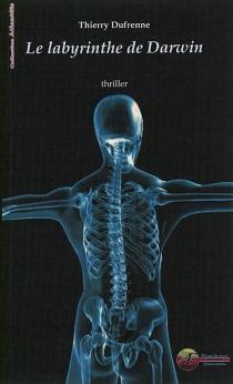 Le labyrinthe de Darwin : thriller fantastique - ThierryDufrenne