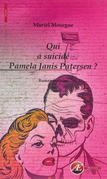 Qui a suicidé Pamela Janis Patersen ? : roman policier - MurielMourgue