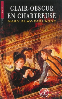 Clair-obscur en Chartreuse - Mary Play-Parlange