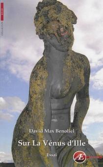 Sur La Vénus d'Ille : essai - David MaxBenoliel