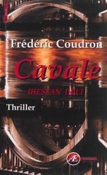 Cavale : thriller| Ihesean ibili - FrédéricCoudron