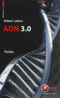 ADN 3.0 : thriller - HubertLetiers