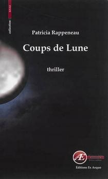 Coups de lune : une enquête de Nathan Malocène : thriller - PatriciaRappeneau