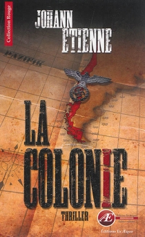 La colonie : thriller - JohannEtienne