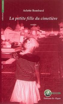 La petite fille du cimetière - ArletteBombard