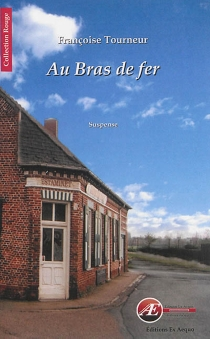Au bras de fer : estaminet - FrançoiseTourneur