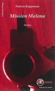 Mission Malona : thriller - PatriciaRappeneau