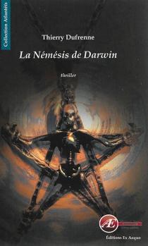 La némésis de Darwin : thriller - ThierryDufrenne