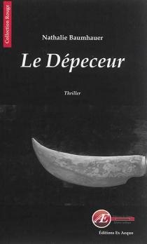 Le dépeceur : thriller - NathalieBaumhauer