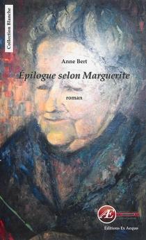 Epilogue selon Marguerite - AnneBert