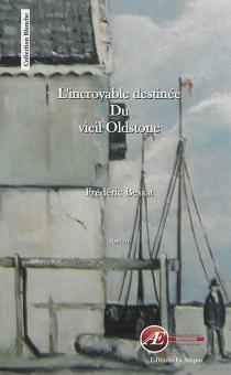 L'incroyable destinée du viel Oldstone - FrédéricBessat