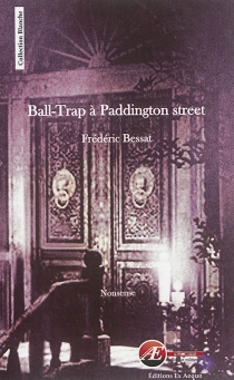 Ball-Trap à Paddington street : nonsense - Frédéric Bessat