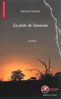 La piste de l'assassin : thriller - SamuelGance
