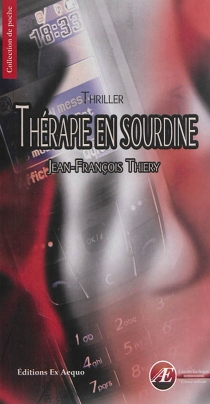 Thérapie en sourdine : thriller - Jean-FrançoisThiery