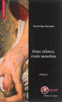 Faux silence, vrais meurtres : policier - David MaxBenoliel