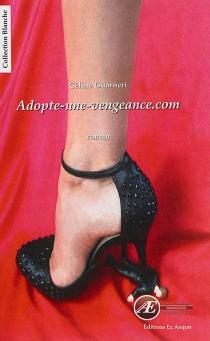 Adopte-une-vengeance.com - CélineGuarneri