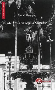 Meurtres en série à Salvador : policier - MurielMourgue