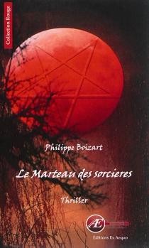 Le marteau des sorcières : thriller - PhilippeBoizart