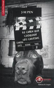 Le chien qui croquait les chatons : policier - Jean-MariePen