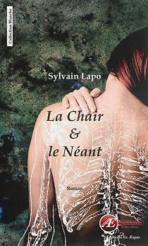 La chair et le néant - SylvainLapo