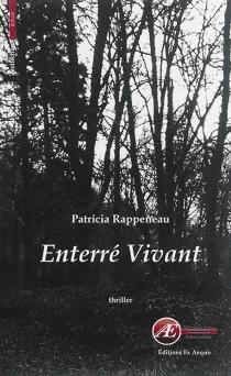 Enterré vivant : thriller - PatriciaRappeneau