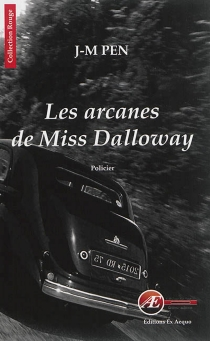 Les arcanes de Miss Dalloway : policier - Jean-MariePen