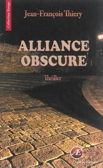 Alliance obscure : thriller - Jean-FrançoisThiery