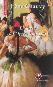 Enquête à l'opéra impérial : policier - IrèneChauvy