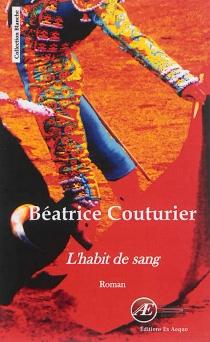 L'habit de sang - BéatriceCouturier