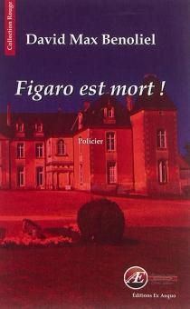 Figaro est mort ! : policier - David MaxBenoliel