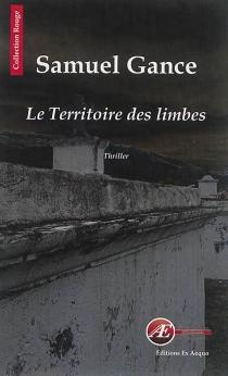 Le territoire des limbes : thriller - SamuelGance