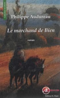 Le marchand de bien - PhilippeAudureau