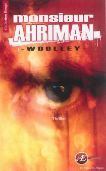 Monsieur Ahriman : thriller - Woolley