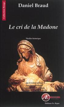 Le cri de la Madone : thriller historique - DanielBraud