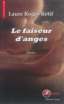 Le faiseur d'anges : thriller - LaureRoger-Rétif