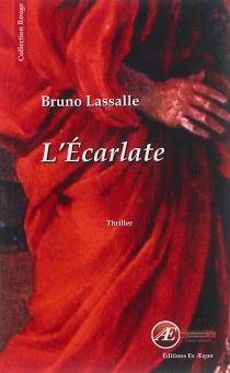L'écarlate : thriller - BrunoLassalle