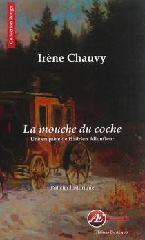 La mouche du coche : policier historique - IrèneChauvy