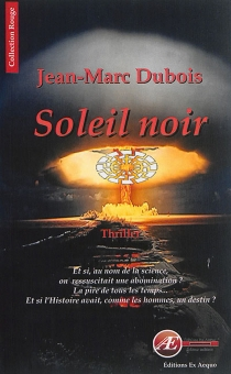 Soleil noir : thriller - Jean-MarcDubois