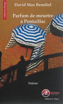 Parfum de meurtre à Pontaillac : policier - David MaxBenoliel
